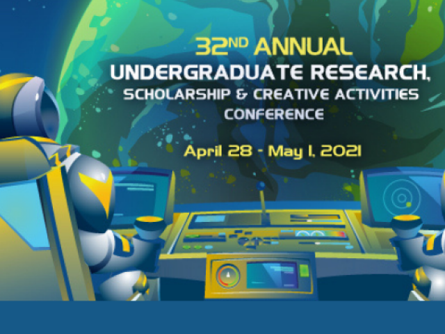 "Graphic art showing a spaceship cockpit view of a planet and the words ""32 annual undergraduate research, scholarship & creative activities conference, April 28 - May, 2021"